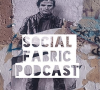 Social Fabric Podcast